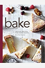 Bake from Scratch: Artisan Recipes for the Home Baker: 1 Hardcover
