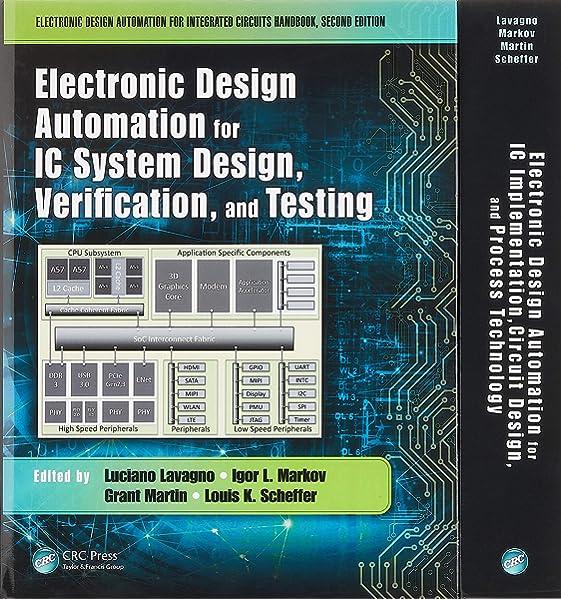 Electronic Design Automation For Integrated Circuits Handbook Second Edition Two Volume Set Lavagno Luciano Markov Igor L Martin Grant E Scheffer Louis K 9781482254501 Amazon Com Books