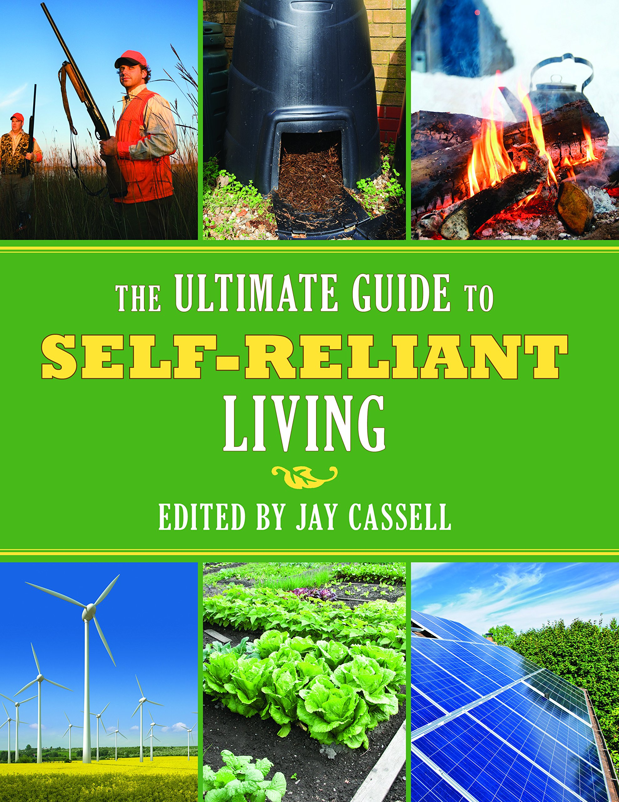 ultimate guide to self reliant living the jay cassell