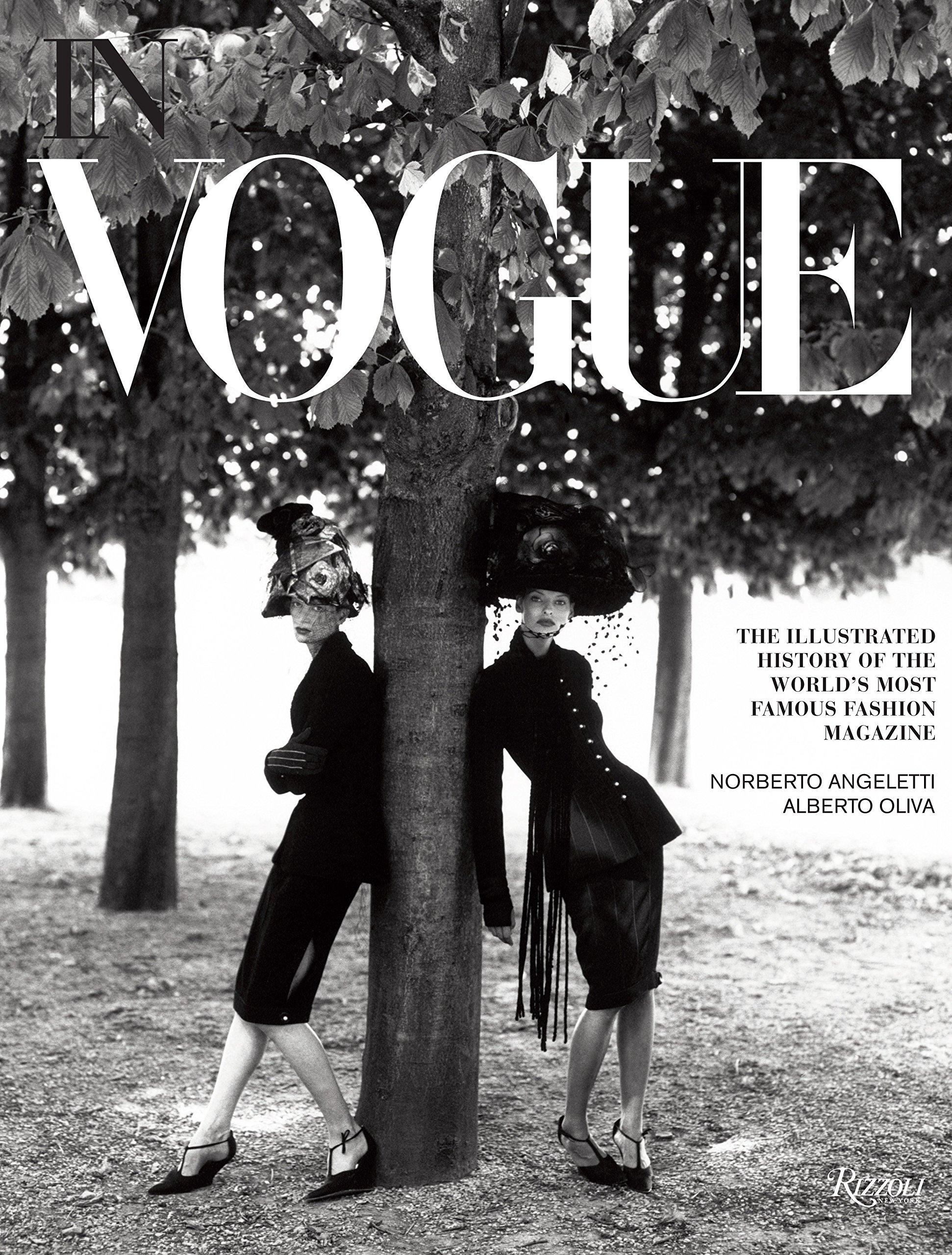 In Vogue An Illustrated History Of The World S Most Famous Fashion Magazine Oliva Alberto Angeletti Norberto Wintour Anna 8601415771039 Amazon Com Books