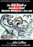 The Big Book of Japanese Giant Monster Movies Vol. 1: 1954-1980 (Big Book of Japanese Giant Monsters)