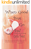 When Good Bras Go Bad (Myrtle Crumb Series Book 2)