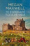 Te esperaré toda mi vida (Volumen independiente) (Spanish Edition)
