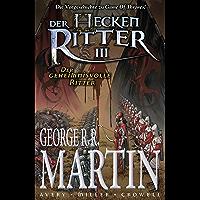 """Der Heckenritter Graphic Novel, Bd. 3: Der geheimnisvolle Ritter: Die Vorgeschichte zu """"Game of Thrones"""""""