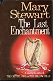 The Last Enchantment by Mary Stewart (1-Jun-1979) Hardcover