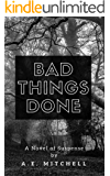 Bad Things Done