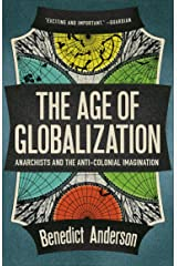 The Age of Globalization: Anarchists and the Anticolonial Imagination Kindle Edition