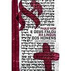 E Deus falou na língua dos homens: uma introdução à Bíblia