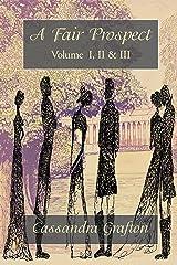 A Fair Prospect: Volume I, II & III Kindle Edition