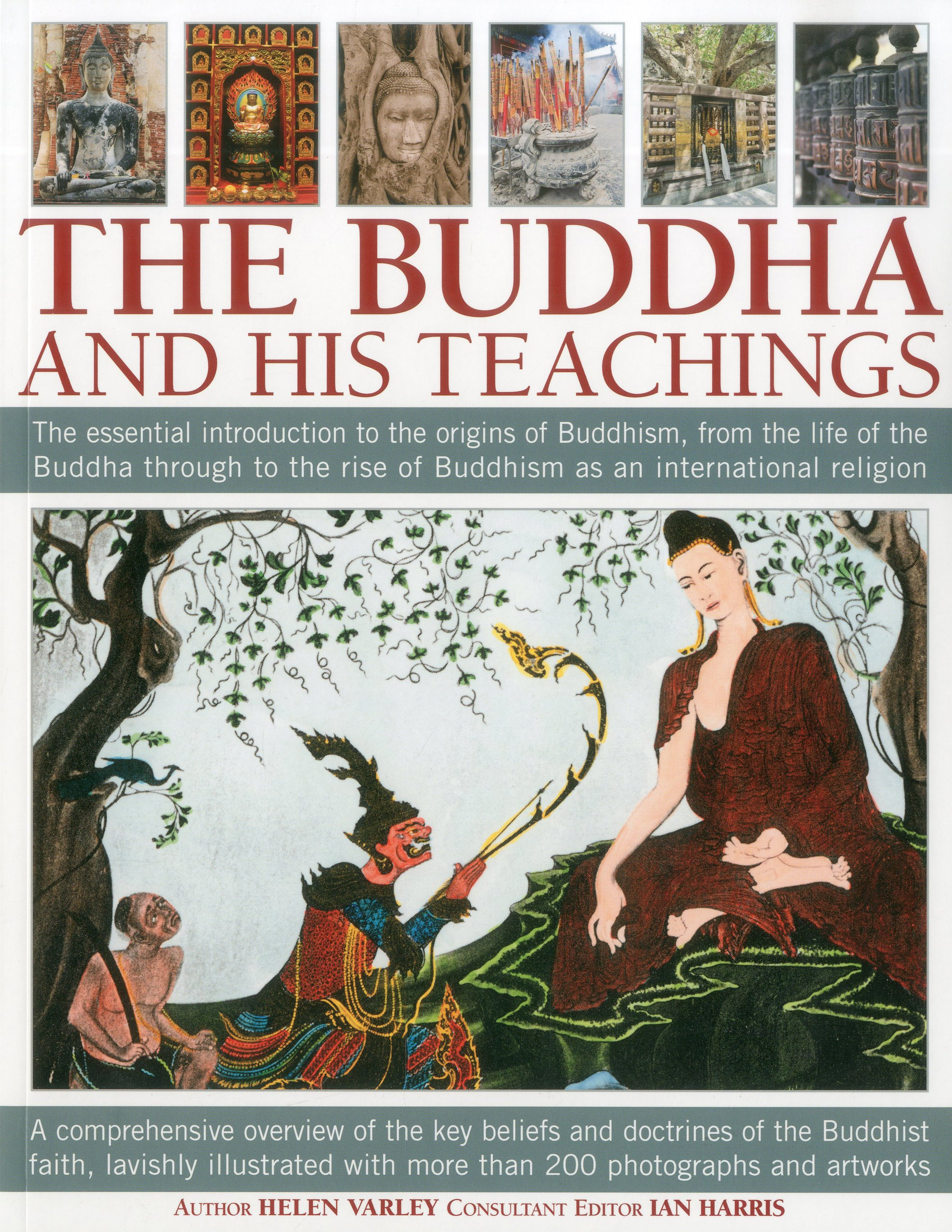 The Buddha And His Teachings  The Essential Introduction To The Origins Of Buddhism From The Life Of The Buddha Through To The Rise Of Buddhism As