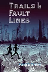 Trails 1: Fault Lines: Trails Through the Fault Lines Kindle Edition