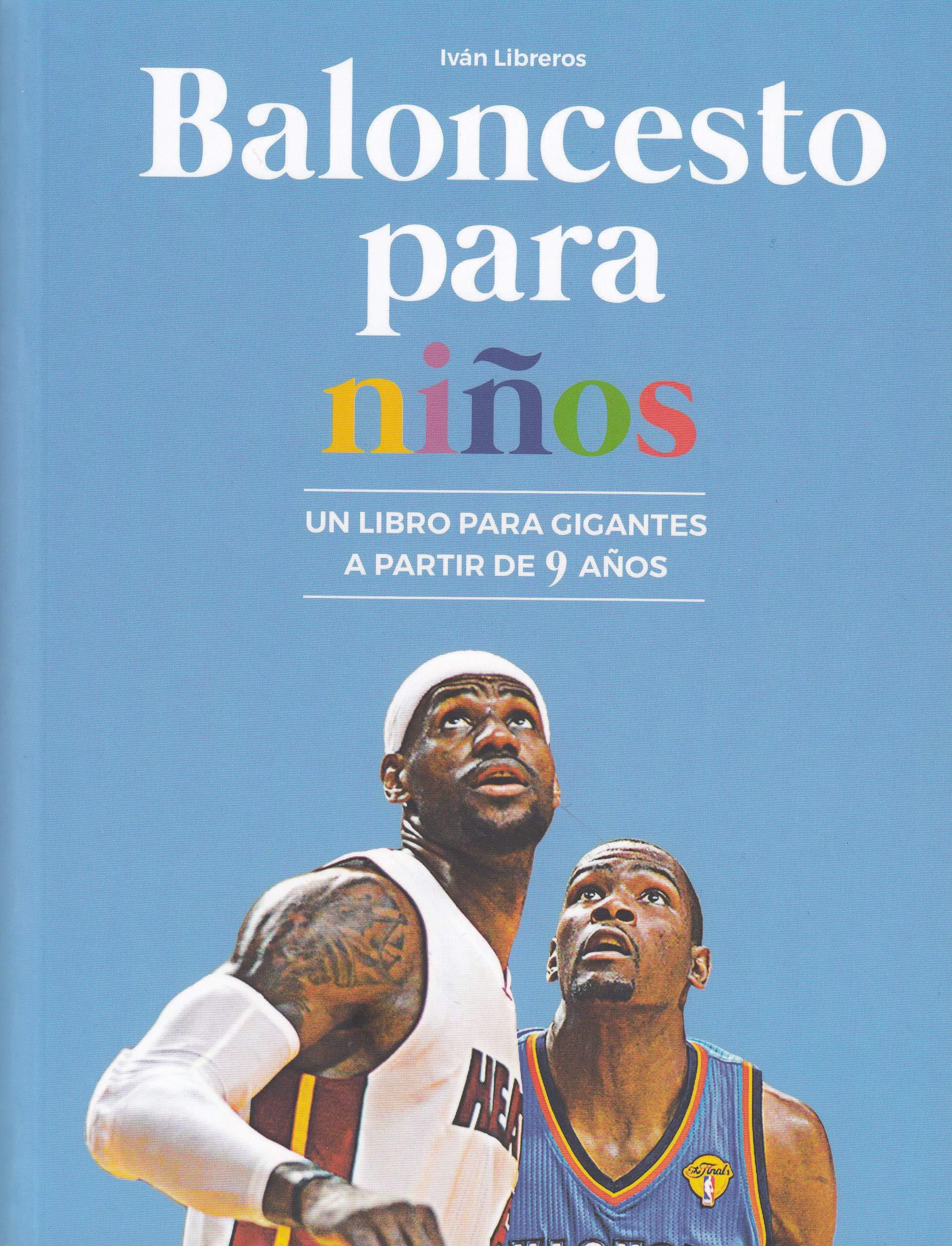 Baloncesto para niños: Un libro para gigantes a partir de 9 años: Amazon.es: Iván Libreros Fernández: Libros