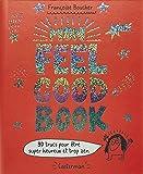 Mon Feel Good Book - 90 trucs pour être super heureux et trop zen