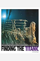 Finding the Titanic (Captured Science History) Kindle Edition
