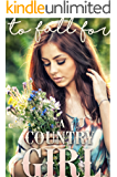 To Fall For A Country Girl