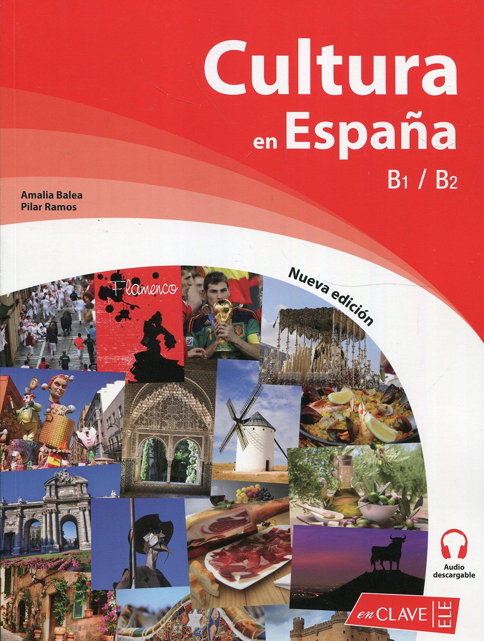 Cultura en España. Nueva edición B1-B2 : Nueva edición + audio Cultura e interculturalidad: Amazon.es: Baela Santiago, Amalia, Ramos Vicent, Pilar: Libros