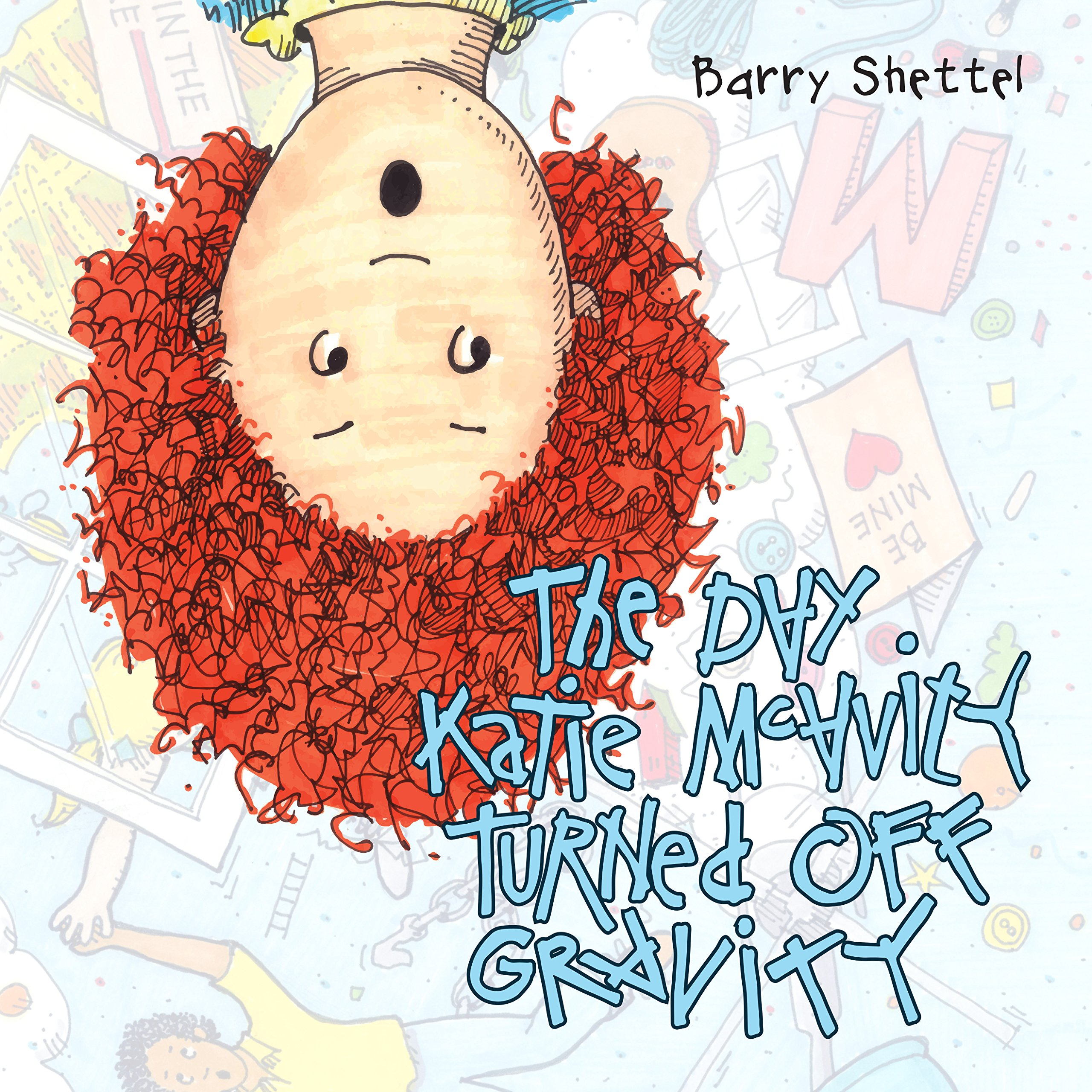 The Day Katie McAvity Turned Off Gravity ebook