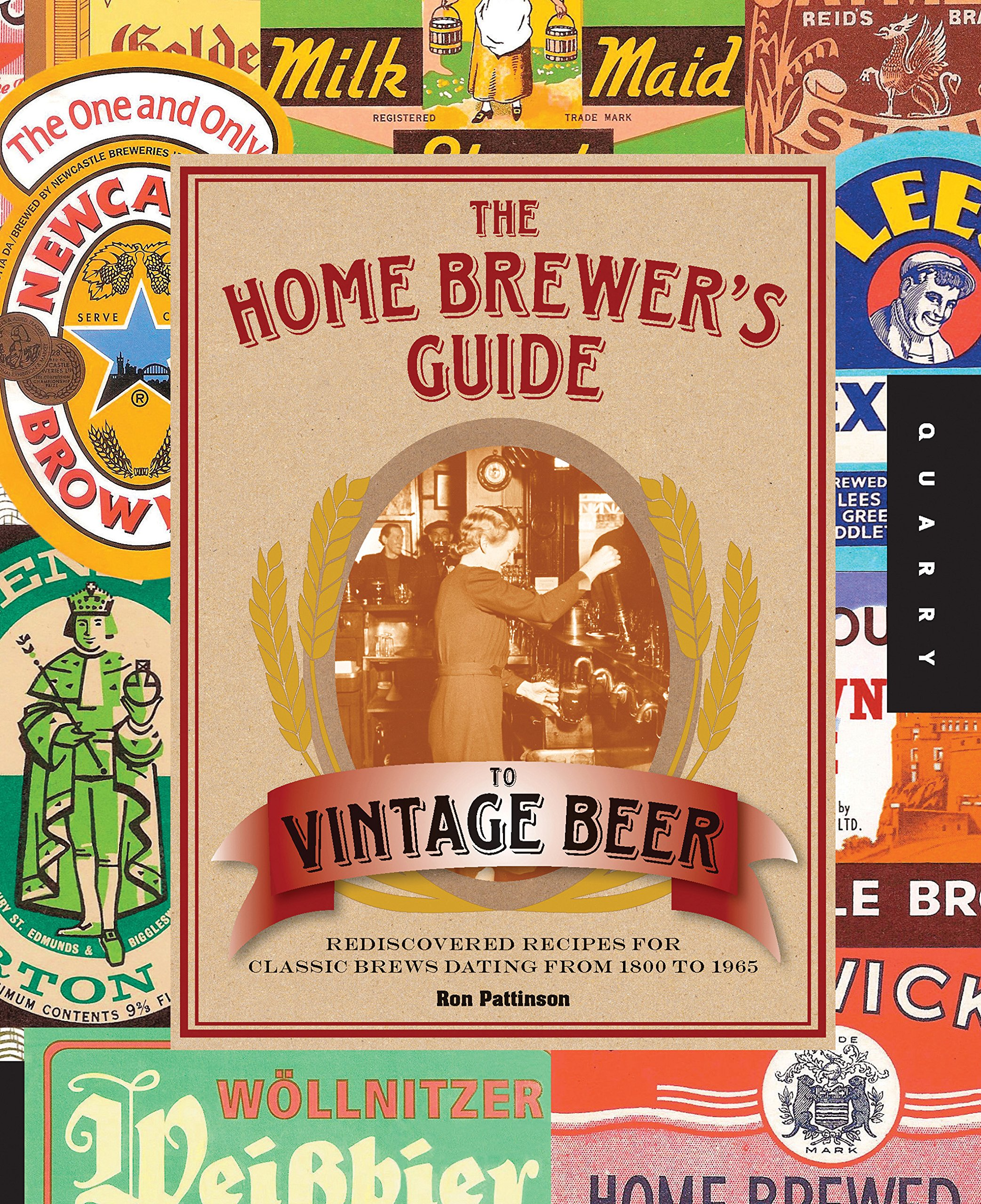 The Home Brewer's Guide to Vintage Beer: Rediscovered Recipes for Classic  Brews Dating from 1800 to 1965: Amazon.co.uk: Ronald Pattinson:  9781592538829: ...