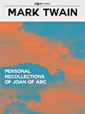 Personal Recollections of Joan Of Arc (Pilgrim Classics)