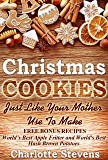Christmas Cookies - Just Like Your Mother Used To Make