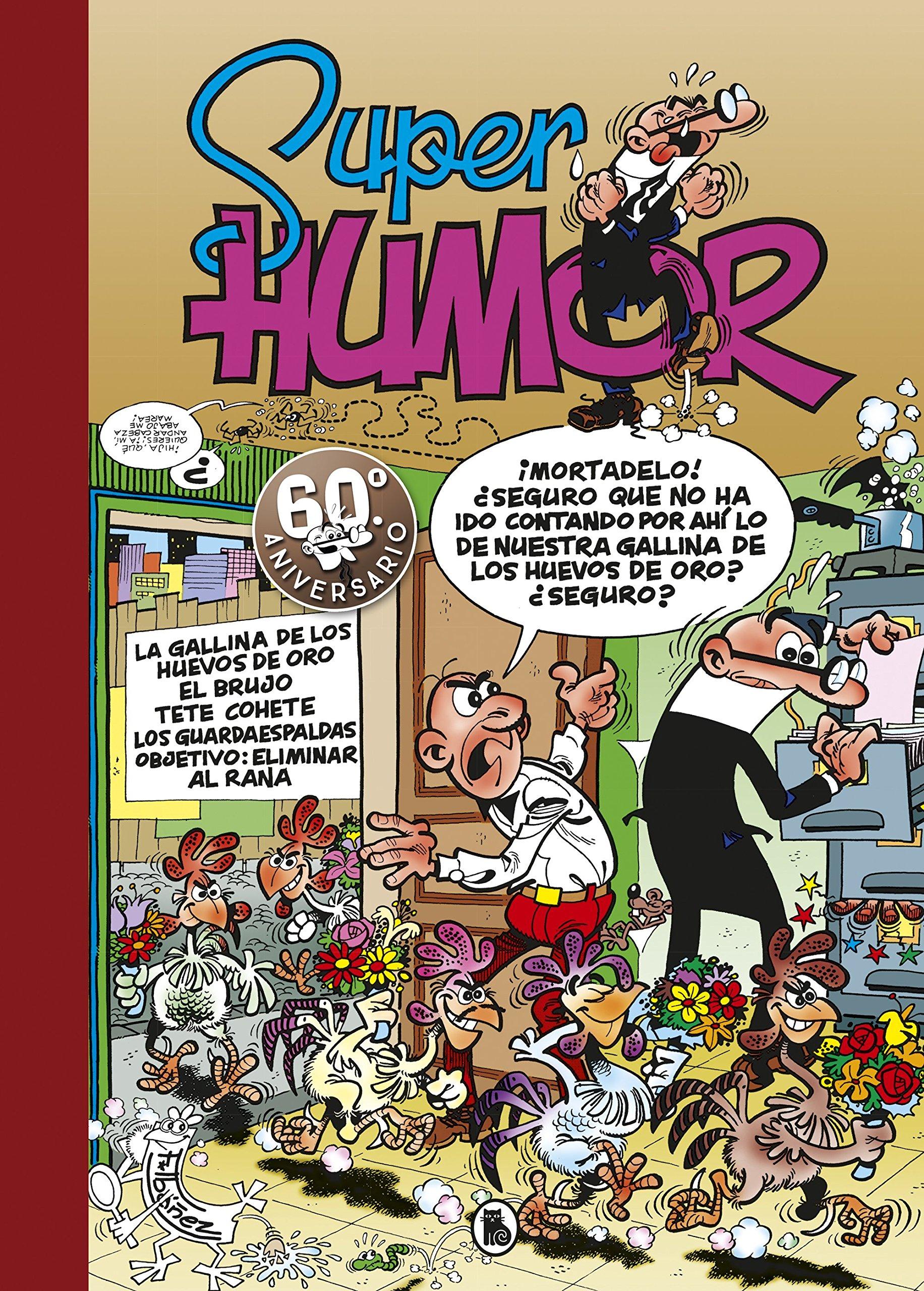 La gallina de los huevos de oro | El brujo | Tete Cohete | Los Guardaespaldas | Objetivo: eliminar al Rana (Súper Humor Mortadelo 7) (Spanish) Hardcover – ...