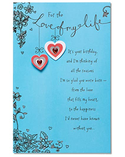 Amazon American Greetings Love Of My Life Birthday Card With