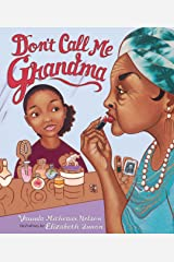 Don't Call Me Grandma Kindle Edition
