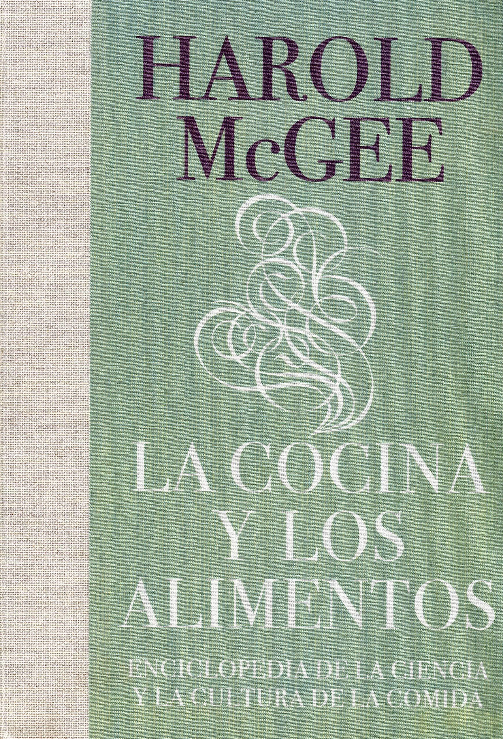 La cocina y los alimentos: Enciclopedia de la ciencia y la cultura de la comida: Amazon.es: McGee, Harold James, IBEAS DELGADO, JUAN MANUEL;: Libros