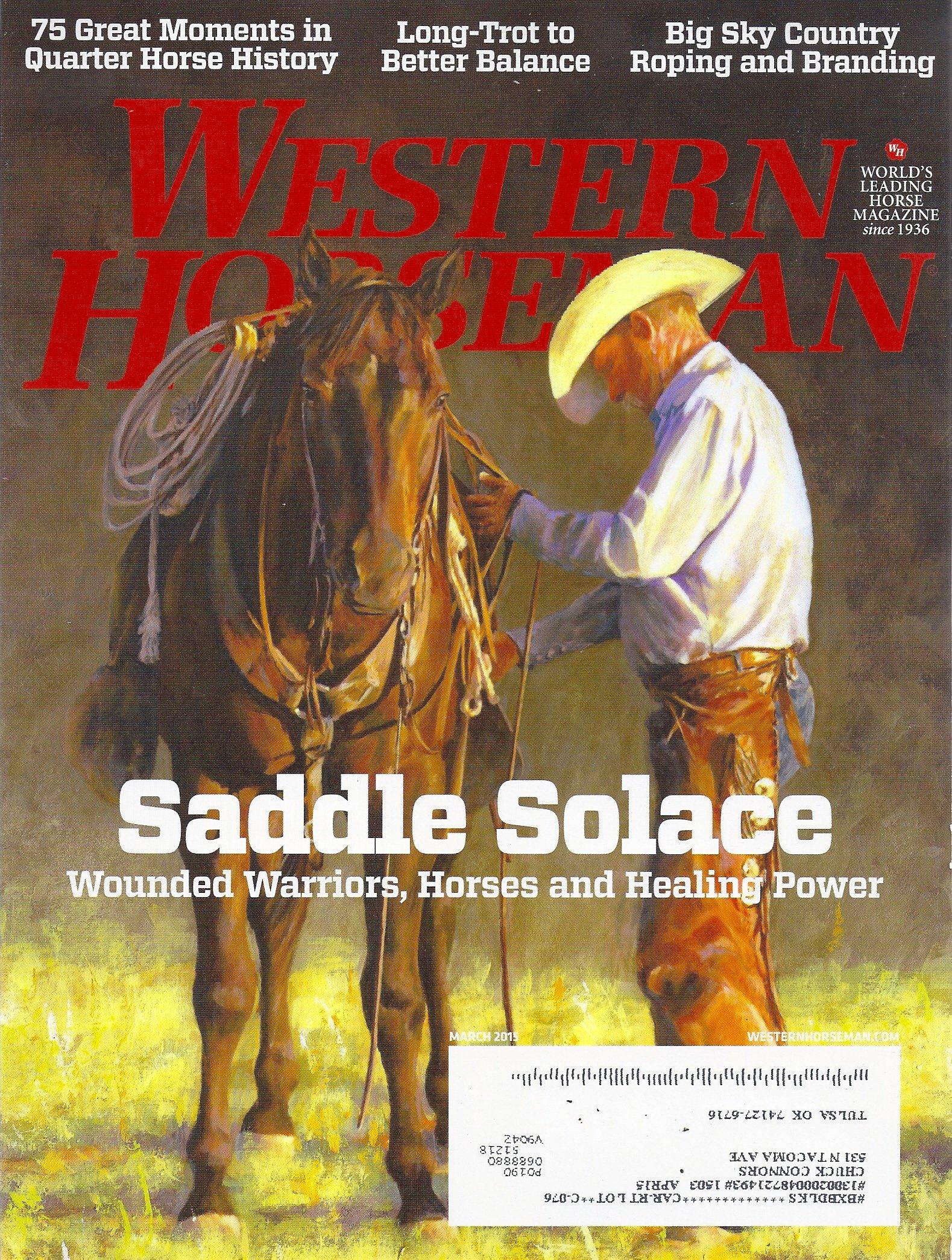 Wounded Warriors * AQHA 75th Anniversary * Weaver Clinic * Winston Hansma * March, 2015 Western Horseman Magazine pdf epub