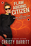 Flaw Abiding Citizen (The Worst Detective Ever Book 6)
