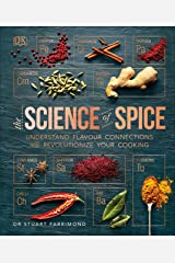The Science of Spice: Understand Flavour Connections and Revolutionize your Cooking Kindle Edition