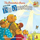 The Berenstain Bears and the Big Question (First Time Books(R))