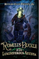 Romulus Buckle and the Luminiferous Aether (The Chronicles of the Pneumatic Zeppelin Book 3) Kindle Edition