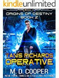 Tanis Richards: Operative - A Hard, Military, Science Fiction Adventure (Aeon 14: Origins of Destiny Book 2)