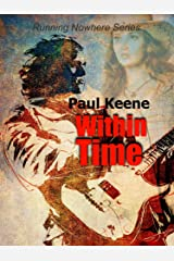 Within Time (Running Nowhere Trilogy Book 3) Kindle Edition