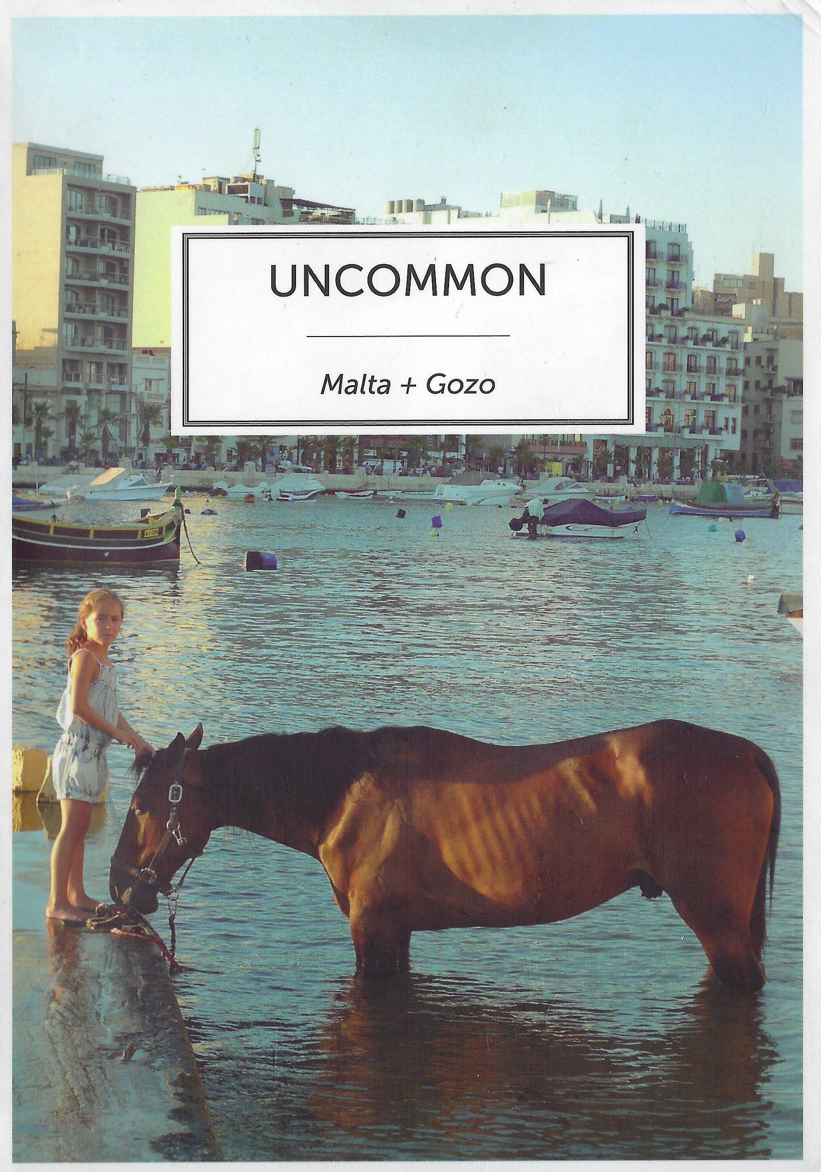 Uncommon Malta and Gozo Hardcover – January 9, 2011 Emma Mattei Jon Banthrope Miranda Publishers 9990985502