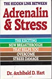 The Hidden Link Between ADRENALIN & STRESS ~ The exciting new breakthrough that helps you overcome stress damage