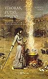 Víboras, putas, brujas: Una historia de la demonización de la mujer desde Eva hasta la Quintrala