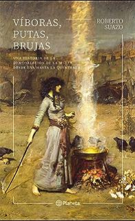 Víboras, putas, brujas: Una historia de la demonización de la mujer desde Eva