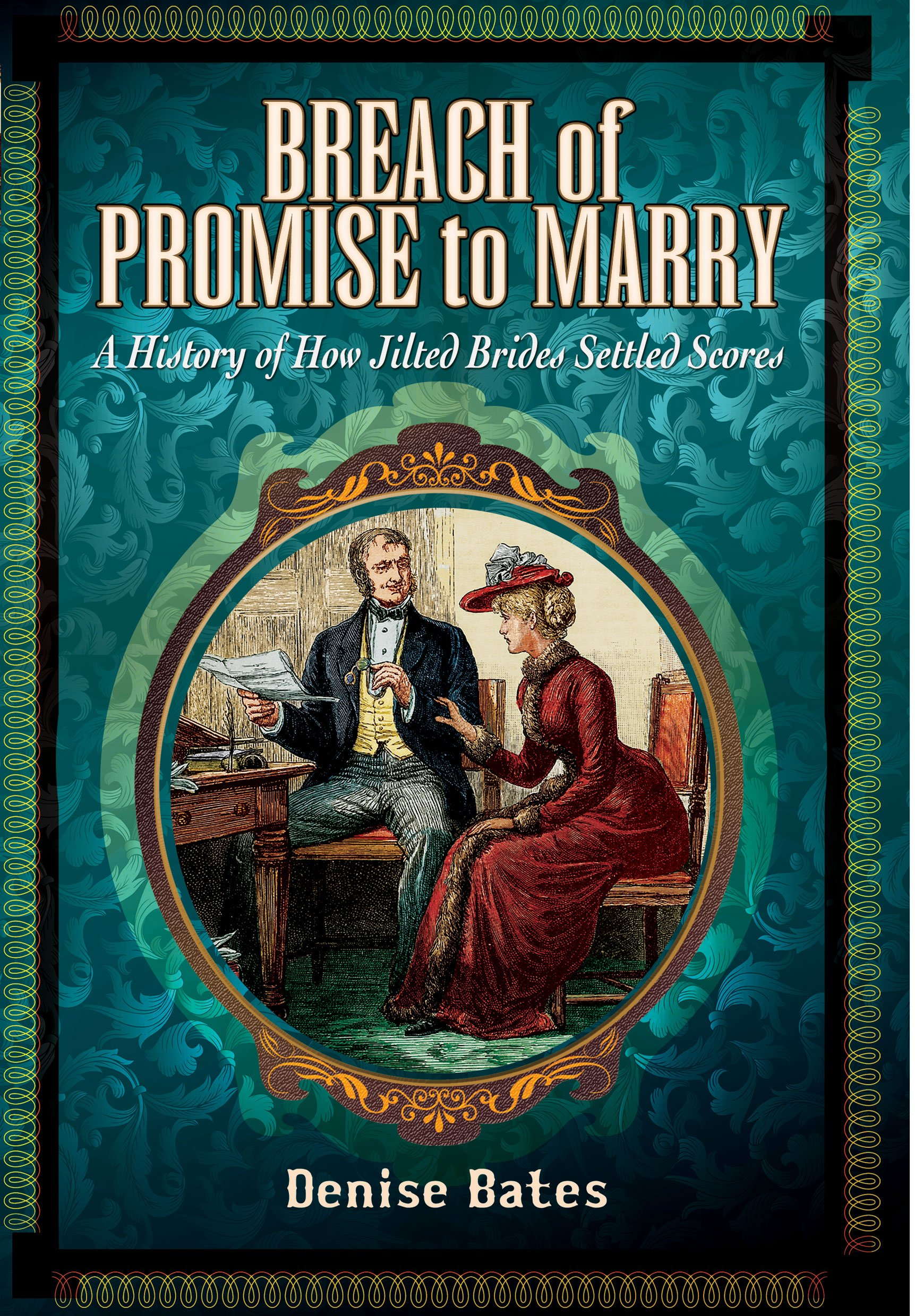 Breach of Promise to Marry: A History of How Jilted Brides Settled Scores