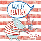 Gently, Bentley! (Child's Play Library)