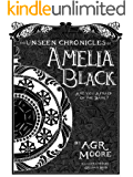 The Unseen Chronicles of Amelia Black (The Unseen Saga Book 1)