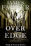 Over the Edge (Pomp and Poverty Book 2)