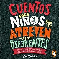 Cuentos para niños que se atreven a ser diferentes [Stories for Boys Who Dare to Be Different]