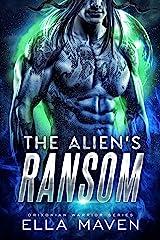 The Alien's Ransom: A SciFi Alien Warrior Romance (Drixonian Warriors Book 1) Kindle Edition