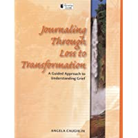 Journaling Your Way Through: A Guided Approach to Understanding Grief