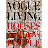 Vogue Living: Houses, Gardens, People: Houses, Gardens, People (KNOPF)
