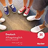 Alltagstauglich Deutsch: Deutsch-Arabisch