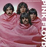 Pink Floyd: The Illustrated Biography