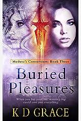 Buried Pleasures: An Urban Fantasy Novel (Medusa's Consortium Book 3) Kindle Edition